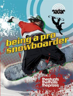 Being a Pro Snowboarder : The Stunts. The Thrills. The Prizes. - Cindy Kleh