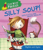 Silly Soup! : Fizz Wizz Phonics Series - Rhythm and Rhyme - Kate Ruttle