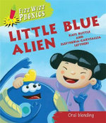 Little Blue Alien : Fizz Wizz Phonics Series - Oral Blending - Kate Ruttle