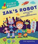 Zak's Robot : Fizz Wizz Phonics - Oral Segmenting - Kate Ruttle