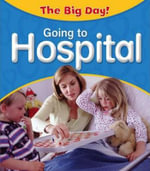 Going to Hospital : Going to Hospital - Nicola Barber