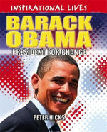 Barack Obama : President for Change : Inspirational Lives - Peter Hicks