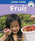 Fruit : Good Food : Fruit - Julia Adams