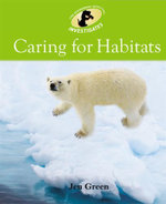 Caring for Habitats : The Environment Detective Investigates - Jen Green
