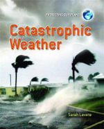 Catastrophic Weather : Destroying the Oceans - Sarah Levete