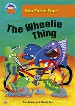 The Wheelie Thing : Start Reading : Sea Force Four - Tom Easton