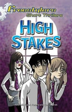 High Stakes : Freestylers Short Thriller Series : Book 4 - Andrew Fusek Peters