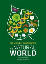 The Natural World : The World of Inforgraphics - Jon Richards