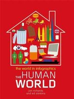 The Human World : The World of Inforgraphics - Jon Richards