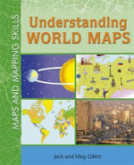 Understanding World Maps : Maps and Mapping Skills - Jack Gillet