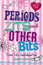 Periods, Zits and Other Bits - Charlotte Owen