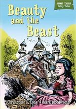 Beauty and the Beast : Short Tales: Fairy Tales - Christopher E. Long