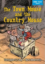 The Town Mouse & the Country Mouse - Christopher E. Long