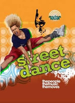 Street Dance : The Story of Me - Liz Gogerly