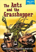 The Ants and the Grasshopper : The Ants and the Grasshopper - Rob M. Worley