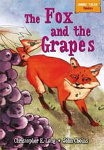 The Fox and the Grapes : The Fox and the Grapes - Christopher E. Long