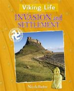 Invasion and Settlement : Viking Life - Nicola Barber