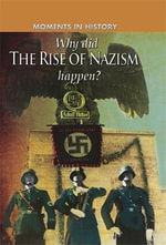 Why Did the Rise of the Nazis Happen? : Moments in History - Charles Freeman