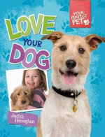 Love Your Dog - Judith Heneghan