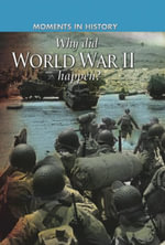 Why Did World War II Happen? : Why did World War II happen? - Cath Senker