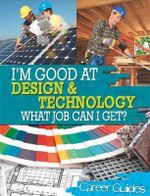 Design and Technology What Job Can I Get? : Design and Technology What Job Can I Get? - Richard Spilsbury