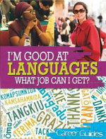Languages What Job Can I Get? : Languages What Job Can I Get? - Richard Spilsbury