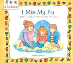 A First Look at : the Death of a Pet: I Miss My Pet - Pat Thomas