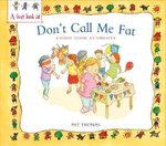 Obesity : Don't Call Me Fat - Pat Thomas