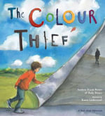 The Colour Thief : A Family's Story of Depression - Andrew Fusek Peters