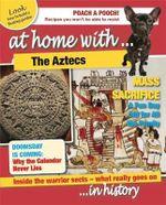 The Aztecs : At Home With Series : Book 5 - Tim Cooke