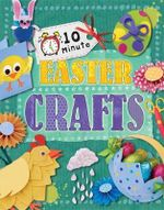Easter : 10 Minute Craft : Book 6 - Annalees Lim