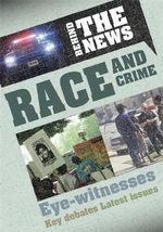 Race and Crime : Behind the News : Book 2 - Philip Steele