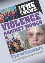 Behind the News : Violence Against Women - Emma Marriott