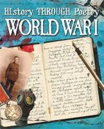 World War I : History Through Poetry Series  - Paul Dowswell