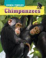 Chimpanzees : Amazing Habitats - Hachette Children's Books