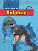 Dolphins : Animal Families : Book 1 - Hachette Children's Books