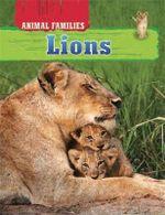 Lions : Animal Families : Book 4 - Hachette Children's Books