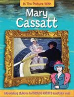 Mary Cassatt : In The Picture With Series : Book 2 - Hachette Children's Books
