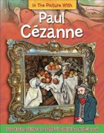 In the Picture with : Paul Cezanne - Hachette Children's Books