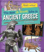 Ancient Greece : The Best and Worst Jobs - Clive Gifford