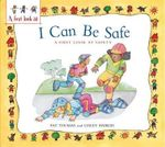 I Can Be Safe : A First Look at... - Pat Thomas