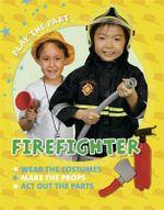Fire Fighter - Liz Gogerly
