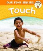 Touch : Popcorn: Our Five Senses - Kay Woodward
