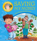 Saving My Money : Your Money! - Claire Llewellyn