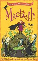 Macbeth : Short, Sharp Shakespeare Stories : Book 1 - Tom Morgan-Jones
