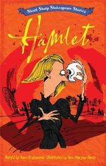 Hamlet : Short, Sharp Shakespeare Stories : Book 6 - Tom Morgan-Jones