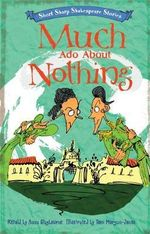 Much Ado About Nothing : Short, Sharp Shakespeare Stories : Book 5 - Tom Morgan-Jones