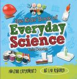 The Kids Book of Everyday Science - Kelly Doudna