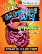 Your Growling Guts and Dynamic Digestive System : Your Brilliant Body - Paul Mason