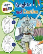 Knights and Castles : Learn to Draw - Jorge Santillan